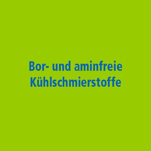 Bor- und aminfreie Kühlschmierstoffe